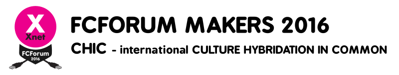 FCForum MAKERS 2016 - CHIC - international CULTURE HYBRIDATION IN COMMON